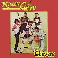 Mister Chivo – Chévere