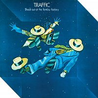 Traffic – Shoot Out At The Fantasy Factory