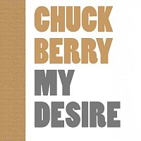 Chuck Berry – My Desire