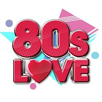 Various Artists.. – 80s Love