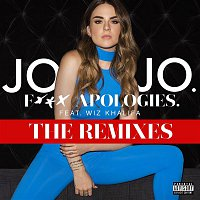JoJo – F*** Apologies. (feat. Wiz Khalifa) [The Remixes]