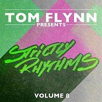 Tom Flynn – Tom Flynn Presents Strictly Rhythms, Vol. 8 (DJ Edition) [Unmixed]