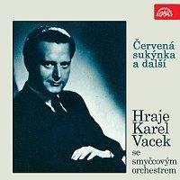 Karel Vacek se smyčcovým orchestrem – Červená sukýnka a další. Hraje Karel Vacek se smyčcovým orchestrem