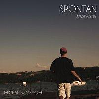 Michał Szczygieł – Spontan [Acoustic]