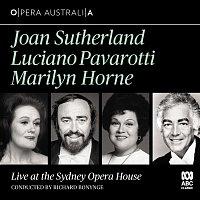 Dame Joan Sutherland, Luciano Pavarotti, Marilyn Horne, Richard Bonynge – Live at the Sydney Opera House [Live]