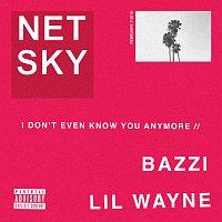 Netsky, Bazzi, Lil Wayne – I Don't Even Know You Anymore