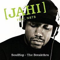 Jahi & Nobody Beats The Beats – Soulhop - The Breakthru