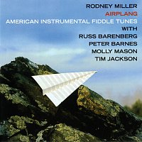 Rodney Miller, Molly Mason, Peter Barnes, Russ Barenberg, Tim Jackson – Airplang: American Instrumental Fiddle Tunes