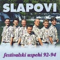 Slapovi – Festivalski uspehi 92-94
