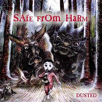 Dusted – Safe From Harm