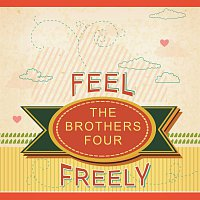 The Brothers Four – Feel Freely