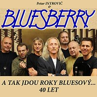 Petar Introvič & Bluesberry – A tak jdou roky bluesový... 40 let