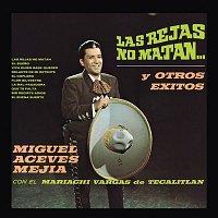 Miguel Aceves Mejia – Las Rejas No Matan y Otros Éxitos