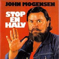 John Mogensen – Stop En Halv