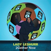 Lady Leshurr – 2Gether Now