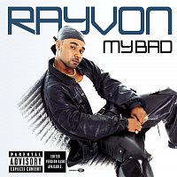 Rayvon – My Bad [Explicit Version]