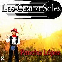 Los Cuatro Soles – Pancho López