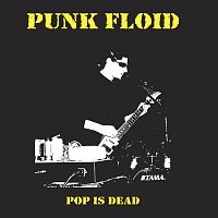 Punk Floid – Pop Is Dead