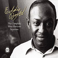 Eddie Boyd – The Complete Blue Horizon Sessions