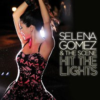Selena Gomez & The Scene – Hit The Lights