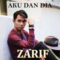 Zarif – Aku Dan Dia