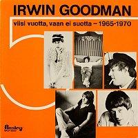 Irwin Goodman – Viisi vuotta, vaan ei suotta - 1965-1970