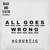 Chase & Status, Tom Grennan – All Goes Wrong [Acoustic]