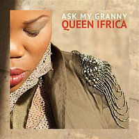 Queen Ifrica – Ask My Granny