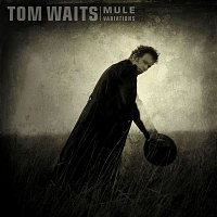 Tom Waits – Mule Variations (Remastered)