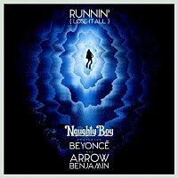 Naughty Boy, Beyoncé, Arrow Benjamin – Runnin' (Lose It All)