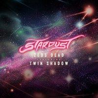 Zeds Dead, Twin Shadow – Stardust