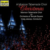 Mormon Tabernacle Choir, Orchestra at Temple Square, Craig Jessop – A Mormon Tabernacle Choir Christmas