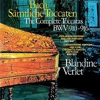 Blandine Verlet – Bach, J.S.: Toccatas BWV 910-916; Chromatic Fantasia & Fugue; Fantasy in A Minor