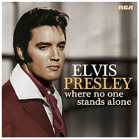 Elvis Presley – Where No One Stands Alone