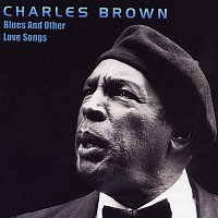 Charles Brown – Blues And Other Love Songs