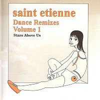 Saint Etienne – Dance Remixes, Vol. 1: Stars Above Us