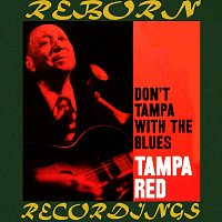 Tampa Red – Don't Tampa with the Blues (HD Remastered)