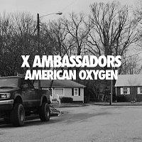 X Ambassadors – American Oxygen