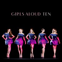 Girls Aloud – Ten [Deluxe Edition]