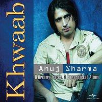 Anuj Sharma – Khwaab - Anuj Sharma
