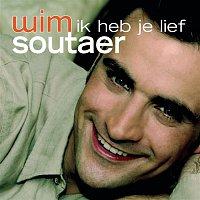 Wim Soutaer – Ik Heb Je Lief