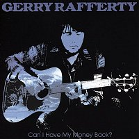 Gerry Rafferty – Can I Have My Money Back?
