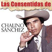 Chalino Sanchez – Las Consentidas De Chalino Sánchez