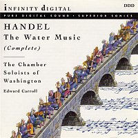 Edward Carroll, Chamber Soloists of Washington, Georg Friedrich Händel – Handel: Water Music