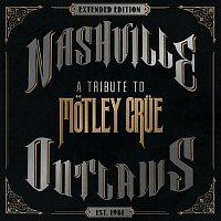 Různí interpreti – Nashville Outlaws - A Tribute To Motley Crue [Extended Edition]