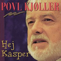 Povl Kjoller – Hej Kasper