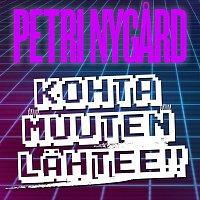 Petri Nygard – Kohta muuten lahtee