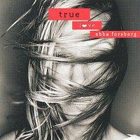Ebba Forsberg – True Love