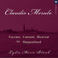 Lydia Maria Blank – Claudio Merulo - Toccate, Canzoni, Ricercar  for harpsichord