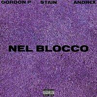 Gordon P, Stain, Andr€x – Nel Blocco